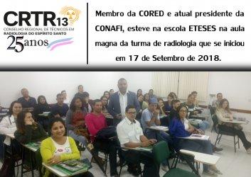 Membro da CORED e atual presidente da CONAFI, esteve na escola ETESES na aula magna da turma de radiologia que se iniciou em 17 de Setembro de 2018.