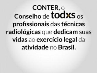 CONTER, o Conselho de todos os profissionais das técnicas radiológicas que trabalham pelo exercício legal da profissão no Brasil