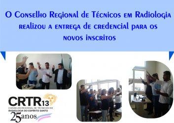 O Conselho Regional de Técnicos em Radiologia realizou a entrega de credencial para os novos inscritos