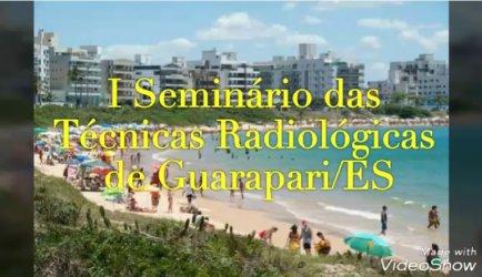 I Seminário das Técnicas Radiológicas de Guarapari/ES